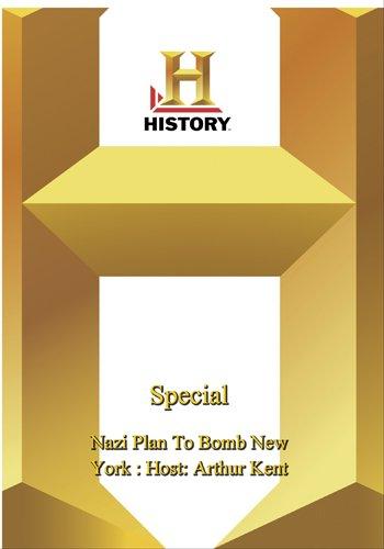 History -   Special : Nazi Plan To Bomb New York, The: Host: Arthur Kent