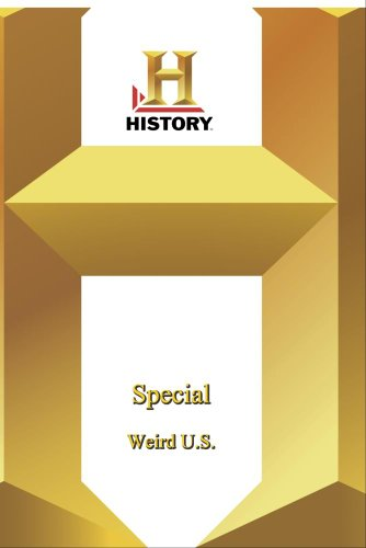 History -   Special : Weird U.S.