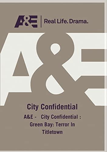 A&E -   City Confidential : Green Bay: Terror In Titletown