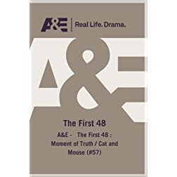 A&amp;E -   The First 48 : Moment of Truth / Cat and Mouse (#57)