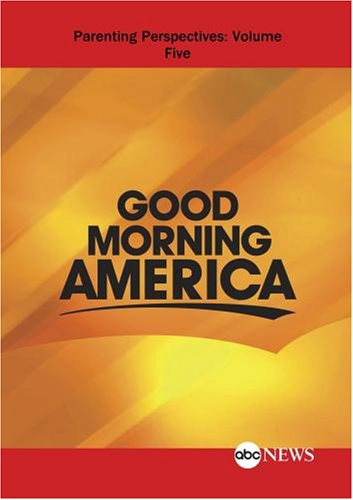 ABC News Good Morning America Parenting Perspectives: Volume Five