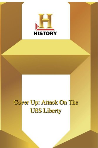 History -- Cover Up: Attack On The USS Liberty