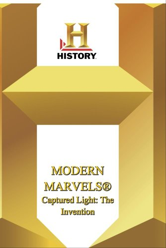 History -- Modern Marvels Captured Light: The Invention of Still Photography