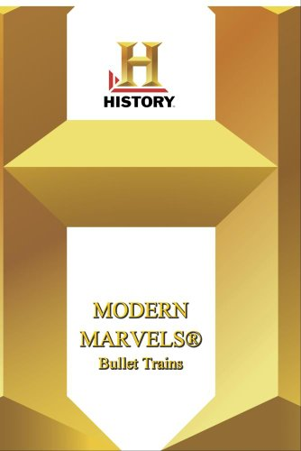 History -- Modern Marvels: Bullet Trains