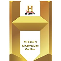 History --  Modern Marvels Coal Mines