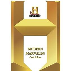 History --  Modern Marvels Coal Mines