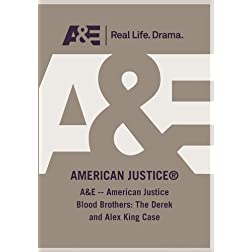 A&amp;E -- American Justice Blood Brothers: The Derek and Alex King Case