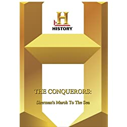History -- The Conquerors Sherman's March To The Sea