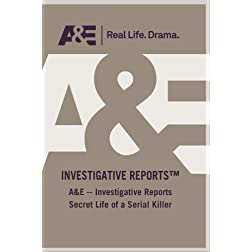 A&amp;E -- Investigative Reports Secret Life of a Serial Killer