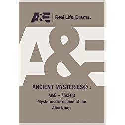 A&amp;E -- Ancient MysteriesDreamtime of the Aborigines