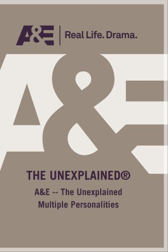 A&E -- The Unexplained Multiple Personalities