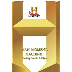 History -- Man, Moment, Machine Hunting Bonnie &amp; Clyde