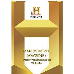History -- Man, Moment, MaWerner Von Braun and the V2 Ro