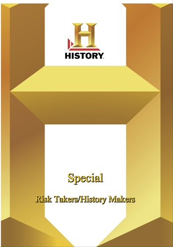 History -   Special : Risk Takers/History Makers