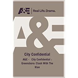 A&E -   City Confidential : Greensboro: Clash With The Klan