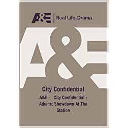 A&amp;E -   City Confidential : Athens: Showdown At The Station