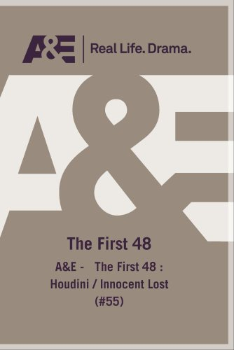 A&E -   The First 48 : Houdini / Innocent Lost (#55)