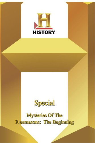 History -   Special : Mysteries Of The Freemasons:  The Beginning