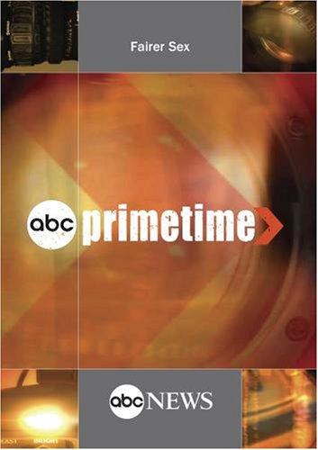 ABC News Primetime Fairer Sex