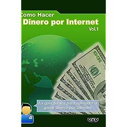 Como Hacer Dinero Por Internet - Vol 1: Formas B�sicas de Ganar Dinero