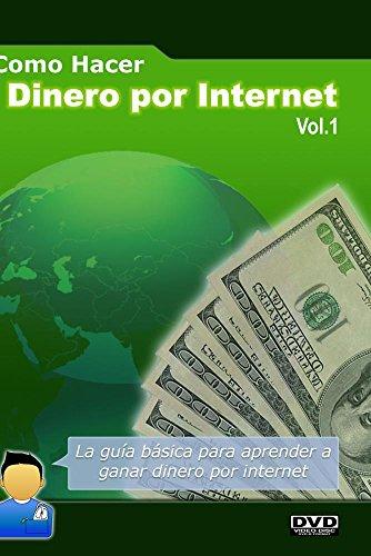 Como Hacer Dinero Por Internet - Vol 1: Formas Básicas de Ganar Dinero