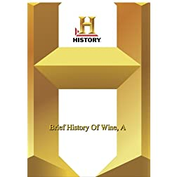 History -- Brief History Of Wine, A