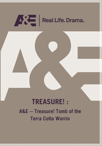 A&E -- Treasure! Tomb of the Terra Cotta Warrio