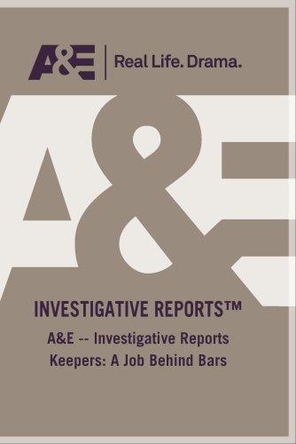 A&E -- Investigative Reports Keepers: A Job Behind Bars