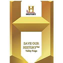History -- Save Our History: Valley Forge