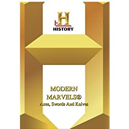 History -- Modern Marvels: Axes, Swords And Knives