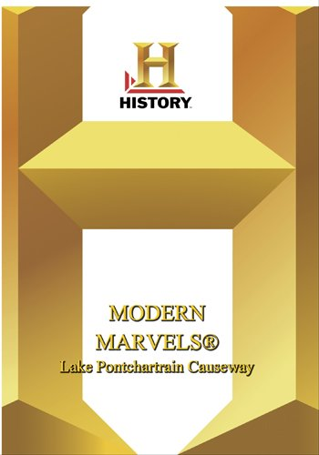 History -- Modern Marvels: Lake Pontchartrain Causeway