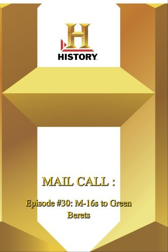 History -- Mail Call Episode #30: M-16s to Green Be