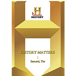 History -- History Matters Samurai, The