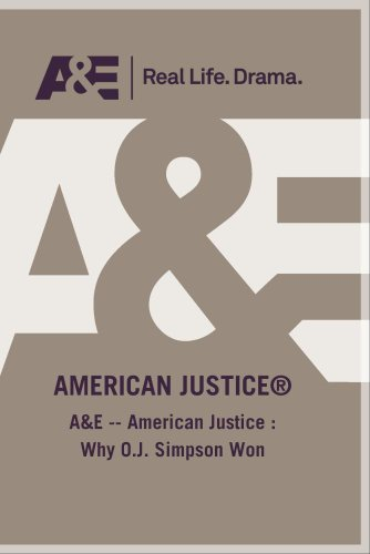A&E -- American Justice :  Why O.J. Simpson Won