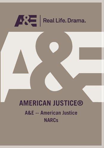 A&E -- American Justice NARCs