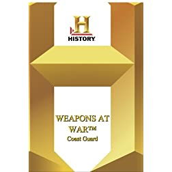 History -- Weapons at War Coast Guard