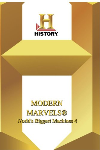 History -- Modern Marvels World's Biggest Machines 4