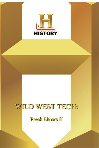 History -- Wild West Tech Freak Shows II