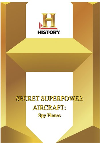 History -- Secret Superpower Spy Planes
