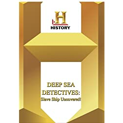 History -- Deep Sea Detectives Slave Ship Uncovered!