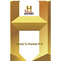 History -   Tactical To Practical : # 27