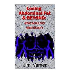 Losing Abdominal Fat & BEYOND