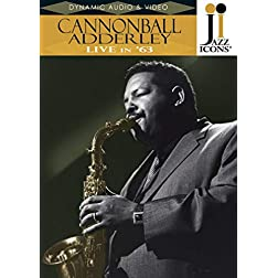 Jazz Icons: Cannonball Adderley - Live in '63