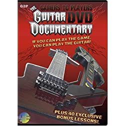 THE GAMERS TO PLAYERS GUITAR DVD DOCUMENTARY Plus 40 Bonus Lessons