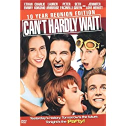 Can't Hardly Wait (10th Anniversary Edition)