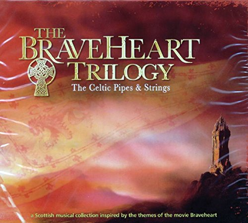 The Braveheart Trilogy: The Celtic Pipes and Strings