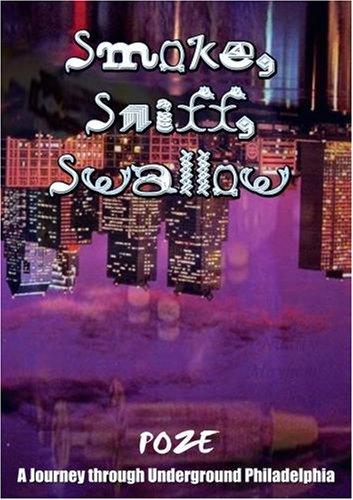 Smoke, Sniff, Swallow