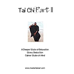 Tai Chi Part II:  Basic Movements for Health & Wellness