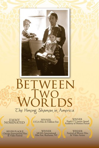 Between Two Worlds: The Hmong Shaman in America (Institutional Use-K-12/Libraries & Community Cent)