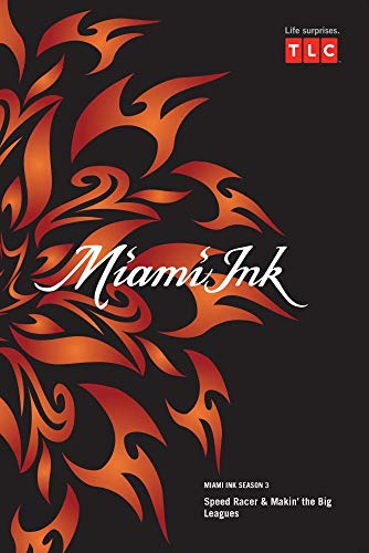 Miami Ink Season 3 - Speed Racer & Makin' the Big Leagues